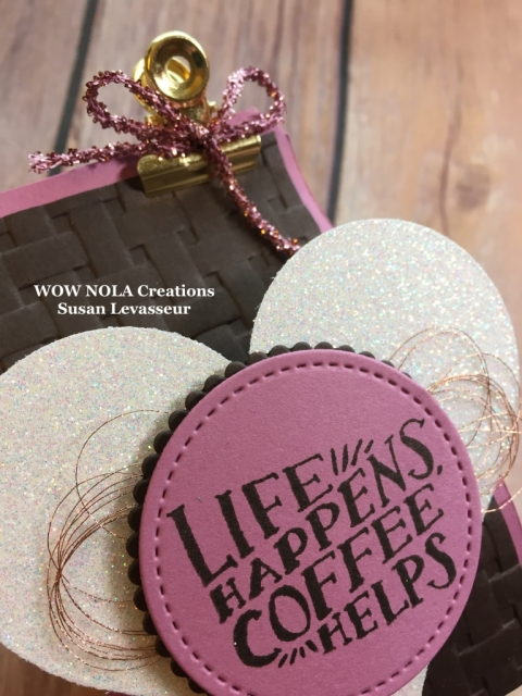 WOW NOLA Creations, Susan Levasseur, Stampin' Up!, Coffee Cafe, Treat Holder