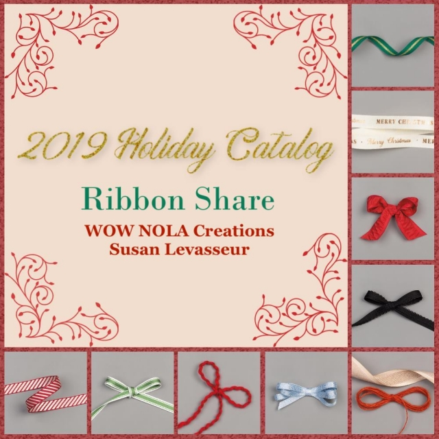 Holiday Ribbon Share 2019, Susan Levasseur, WOW NOLA Creations, Stampin' Up!