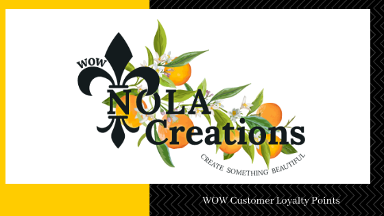 WOW NOLA Creations Customer Loyalty