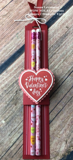 Valentine Pencil Holder, Susan Levasseur, WOW NOLA Creations, Stampin' Up!