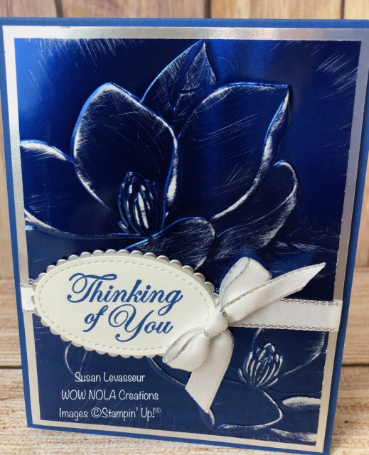 Magnolia Embossed Foil, Susan Levasseur, WOW NOLA Creations, Stampin' Up!